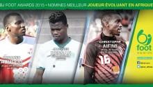 Bjfoot Awards 2015: Aoudou, Bessan , Aifimi nominés pour le «Meilleur joueur évoulant en Afrique»