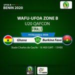 UFOA (B) - U20 , Bénin 2020 : Ghana - Burkina Faso en finale ce jour !
